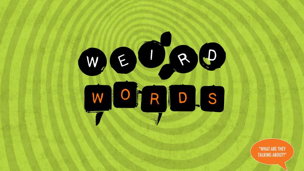 Weird Words